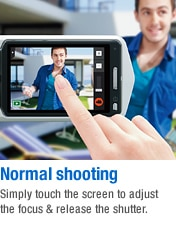 Normal shooting - Simply touch the screen to adjust the focus & release the shutter.